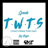 T.W.T.S (That's What They Say) [feat. Lew Major] von Genesis