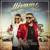 Llevame (feat. Freddo Lucky Bossi) by Espinoza Paz