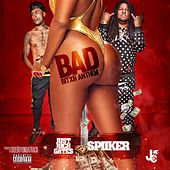 Bad Bitxh Anthem (feat. Spiiker) by Just Rich Gates