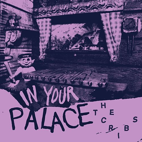 In Your Palace by The Cribs