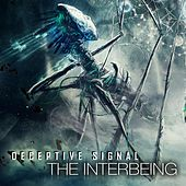 Deceptive Signal by The Interbeing