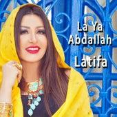 La Ya Abdallah by Latifa