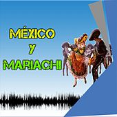 México y Mariachi by Various Artists