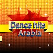 Dance Hits Arabia by Various Artists