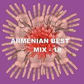 Armenian Best Mix - 18 by Various Artists