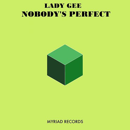 Nobody's Perfect by Lady Gee