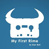 My First Rime by Dan Bull