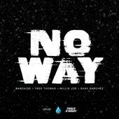 No Way (feat. Bandiade, Tree Thomas & Shay Sanchez) by Willie Joe