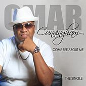 Come See About Me by Omar Cunningham
