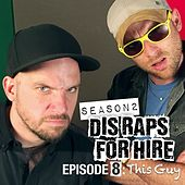 Dis Raps for Hire, Season 2 Episode 8: This Guy (feat. Nice Peter) by Epiclloyd