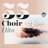 55 Choir Hits by Various Artists