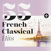 55 French Classical Hits by Various Artists
