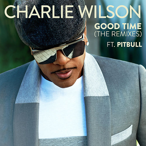 Good Time (The Remixes) by Charlie Wilson