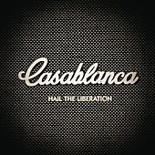 Hail the Liberation by Casablanca