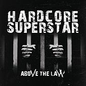 Above the Law by Hardcore Superstar