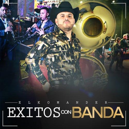 Exitos Con Banda by El Komander