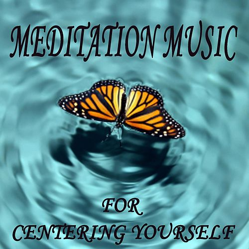 Meditation Music for Centering Yourself de The O'Neill Brothers Group