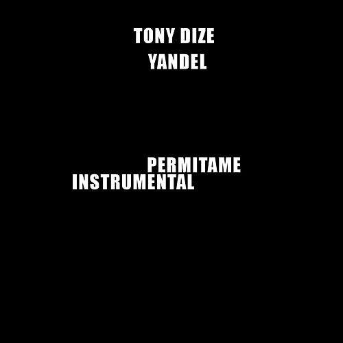 Permitame (Instrumental) [feat. Yandel] de Tony Dize