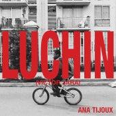 Luchin by Ana Tijoux