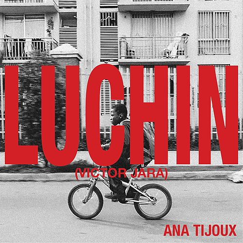 Luchin by Ana Tijoux