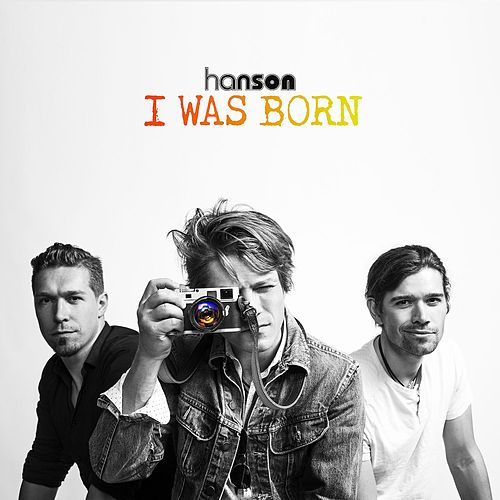 I Was Born by Hanson