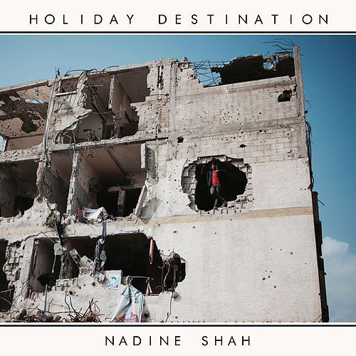 Holiday Destination by Nadine Shah