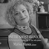 Dmitri Shostakovich: 24 Preludes & Fugues, Op. 87, for Solo Piano (Vol. 3) by Marisa Blanes