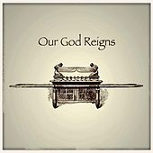 Our God Reigns by Tony Larremore