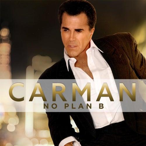 No Plan B by Carman