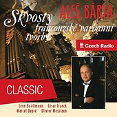 Gems of French Organ Music by Aleš Bárta