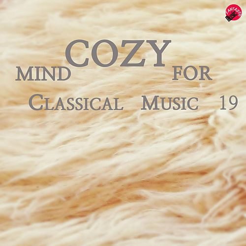 Mind Cozy For Classical Music 19 by Cozy Classic