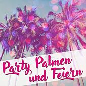 Party, Palmen und feiern by Various Artists