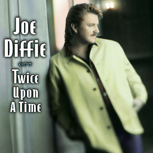 Play & Download Twice Upon A Time by Joe Diffie | Napster