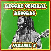 Reggae Central Records, Vol. 5 by Various Artists