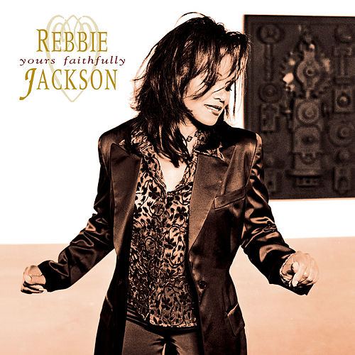 Play & Download Yours Faithfully by Rebbie Jackson | Napster
