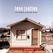 Play & Download This World Is Not My Home by Lone Justice | Napster