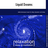 Liquid Dreams by Relaxation Sleep Meditation