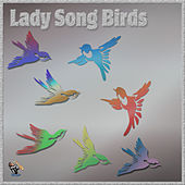 Lady Song Birds by Various Artists