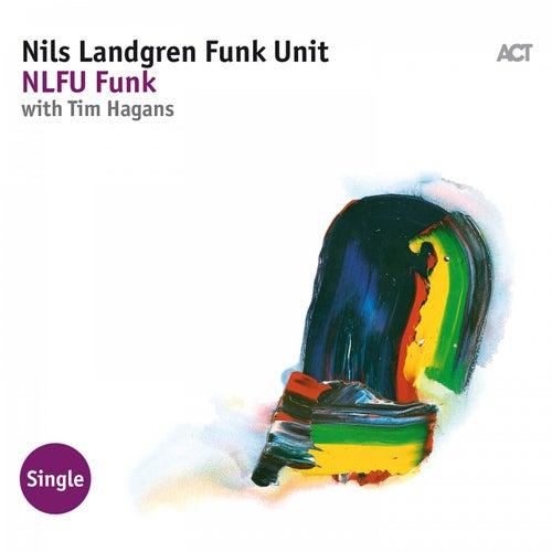 Nlfu Funk by Nils Landgren Funk Unit