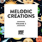 Melodic Creations, Vol. 3 by Various Artists