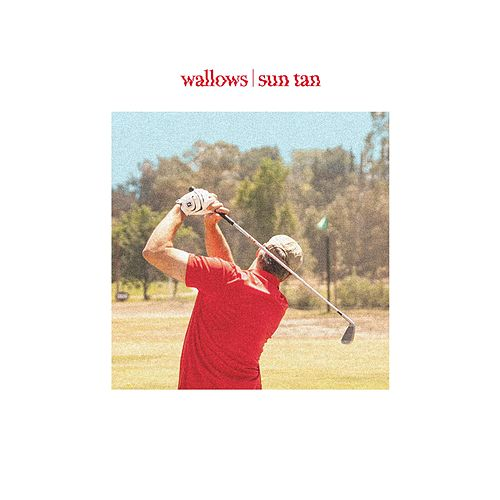 Sun Tan von Wallows