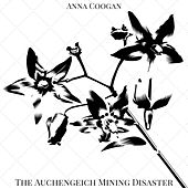 The Auchengeich Mining Disaster by Anna Coogan