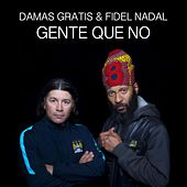 Gente Que No by Fidel Nadal