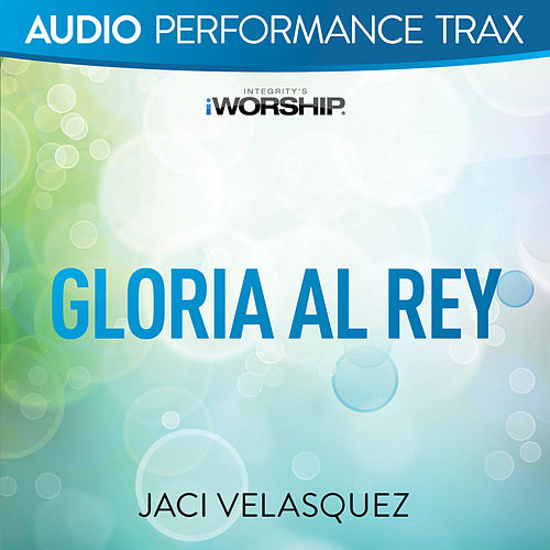 Gloria al Rey (Performance Trax) by Jaci Velasquez
