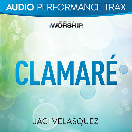 Clamaré (Performance Trax) by Jaci Velasquez