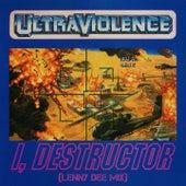 I, Destructor (Lenny Dee Mix) by Ultraviolence