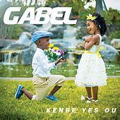 Kenbe Yes Ou by Gabel
