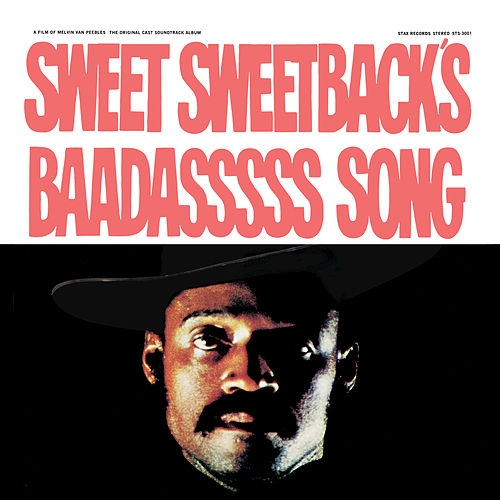 Sweet Sweetback's Baadasssss Song (An Opera) (The Original Cast Soundtrack Album) by Melvin Van Peebles