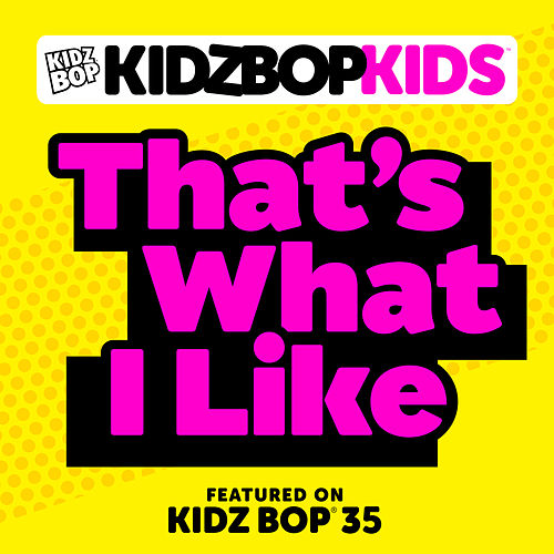That's What I Like by KIDZ BOP Kids