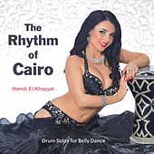 The Rhythm of Cairo: Drum Solos for Belly Dance by Hamdi El-Khayyat